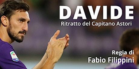 """Proiezione documentario """"DAVIDE - Ritratto del Capitano Astori"""" biglietti"""