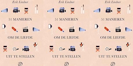 Boekpresentatie Erik Lindner 51 manieren om de liefde uit te stellen billets