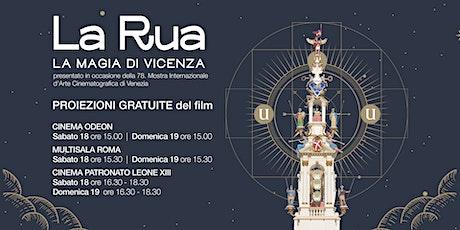 PROIEZIONI GRATUITE FILM_ La Rua. La magia di Vicenza biglietti