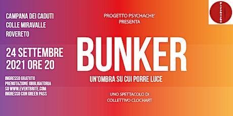BUNKER. Un'ombra su cui porre luce biglietti