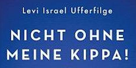 Nicht ohne meine Kippa! - mit Autor Levi Israel Ufferfilge Tickets
