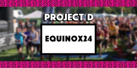 Equinox24 x Project D tickets