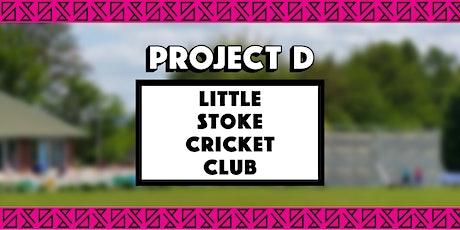 Little Stoke Cricket Club x Project D tickets
