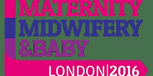 Maternity, Midwifery and Baby 2016 - London