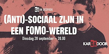 (Anti)-sociaal zijn in een FOMO-wereld tickets