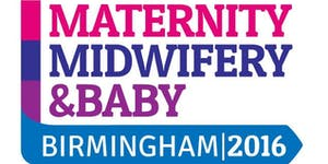 Maternity, Midwifery and Baby 2016 - Birmingham