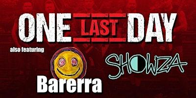 A Triple Bill of Music presents One Last Day + Barerra + Showza