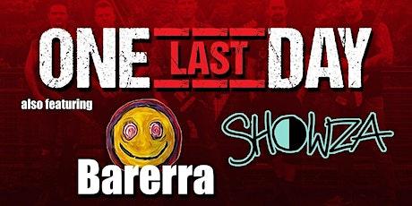 A Triple Bill of Music presents One Last Day + Barerra + Showza tickets