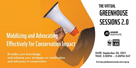 Mobilizing and Advocating Effectively for Conservation Impact tickets