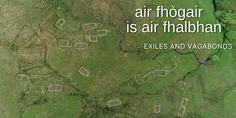 Air fhògair is air fhalbhan (Exiles and Vagabonds) Film Premiere tickets