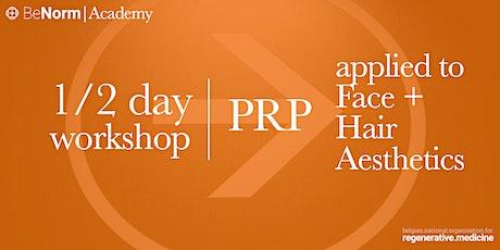 WORKSHOP | PRP applied to Face + Hair Aesthetics billets