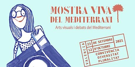 Debats vius del Mediterrani || Mostra Viva del Mediterrani 2021 entradas