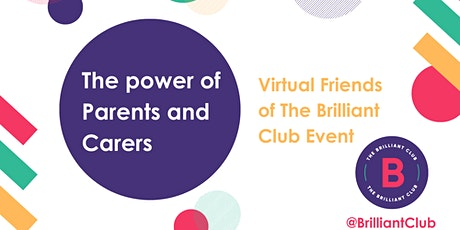 Virtual Friends of The Brilliant Club Event: The Power of Parents & Carers tickets