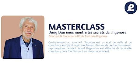 MASTERCLASS -Dany Dan vous montre les secrets de l'hypnose billets