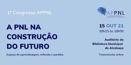 1º Congresso da Associação Portuguesa de Programação Neurolinguística bilhetes