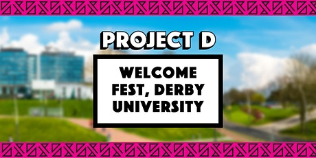 Welcome Fest, Derby University x Project D tickets