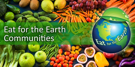 Eat for the Earth Communities: Inspiration and Renewal! tickets
