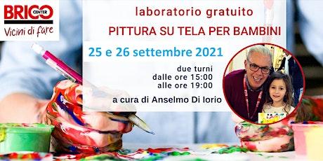 Laboratorio gratuito PITTURA SU TELA PER BAMBINI  - 2° turno biglietti