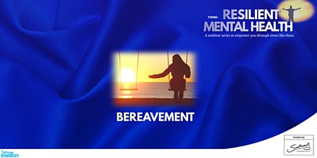 Bereavement and Mental Health tickets