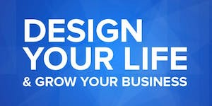 Design your life & grow your business