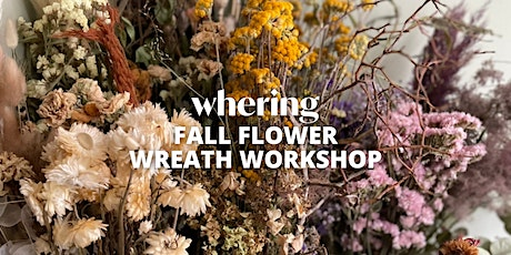 Fall Flower Wreath Workshop | A Pop-Up Store by Whering tickets