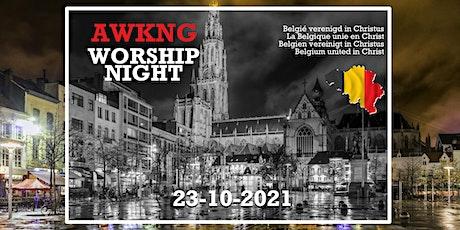 AWKNG Worship Night billets