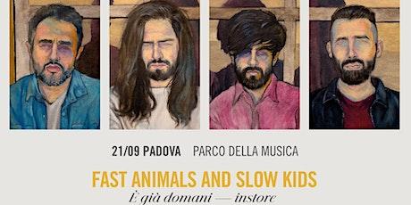"""""""E' già domani"""" instore - Fast Animals & Slow Kids - PADOVA biglietti"""