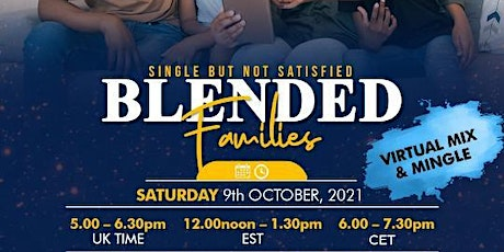 Single but NOT Satisfied  presents....Blended Families tickets