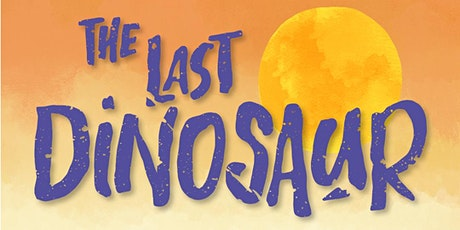 The Herd Theatre & Back to Ours present The Last Dinosaur tickets