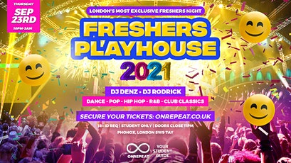 Freshers Playhouse 2021 - The Most Exclusive Freshers Night In London tickets