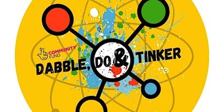 Dabble, do & Tinker - Art meets Science tickets