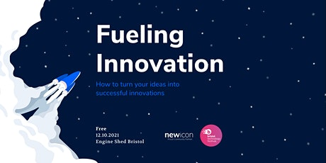 Fuelling Innovation . How to turn your ideas into successful innovations. tickets
