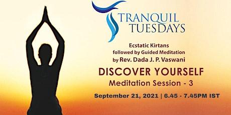 Tranquil Tuesdays | LIVE Kirtan & Dada Vaswani's Meditation on Discover You tickets