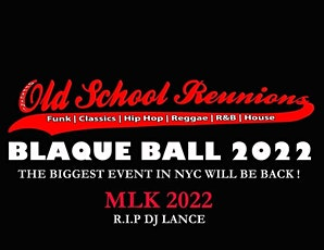 THE OFFICIAL OLDSCHOOL REUNIONS BLAQUE BALL tickets