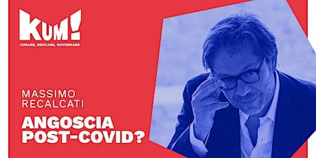 KumFestival 2021- STREAMING di MASSIMO RECALCATI - Angoscia Post-Covid? biglietti
