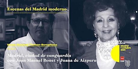 Juan Manuel Bonet y Juana de Aizpuru. Madrid, ciudad de vanguardia entradas