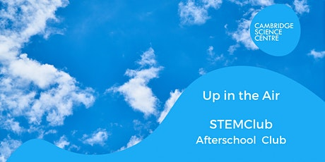 STEMclub -  Up in the Air tickets