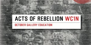 Acts of Rebellion - Black History, Black Futures Month