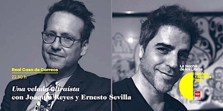 Joaquín Reyes y Ernesto Sevilla. Una velada ultraísta entradas