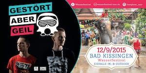 Wasserfestival Tour Bad Kissingen /// u. a. mit...