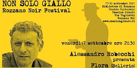 Non solo giallo - Alessandro Robecchi presenta Flora (Sellerio) biglietti