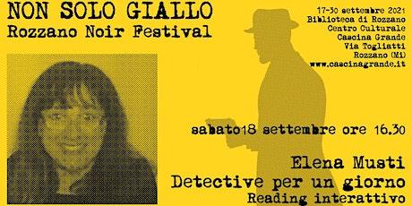 Non solo giallo - Detective per un giorno. Reading con Elena Musti biglietti