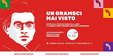 Un Gramsci mai visto biglietti