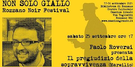 Non solo giallo - Paolo Roversi presenta Il pregiudizio della sopravvivenza biglietti