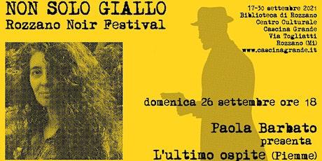 Non solo giallo - Paola Barbato presenta L'ultimo ospite (Piemme) biglietti