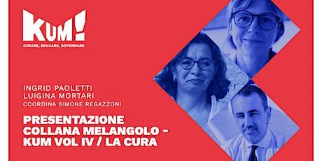 KUM! Festival 2021- Presentazione collana Melangolo- La Cura biglietti