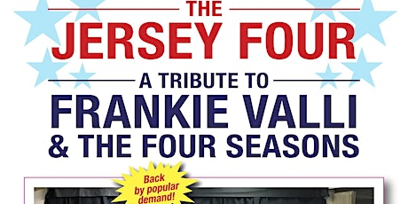 The Jersey Four - A Tribute to Frankie Valli & The Four Seasons tickets