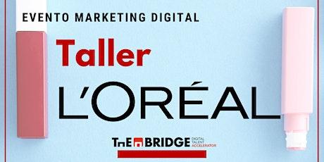 Taller de Marketing Digital con L'Oréal boletos