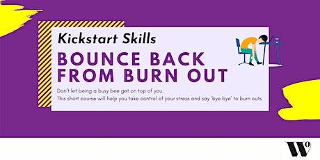 Kickstart Skills - Bounce Back from Burn Out tickets