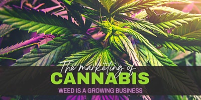 The Marketing of Cannabis: Weed is a Growing Business